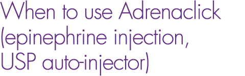 when to use epinephrine injection, USP auto-injector